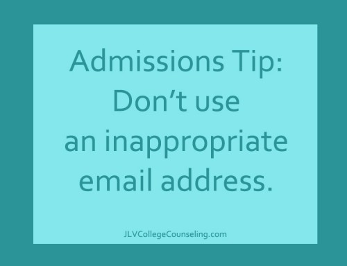 Admissions Tip: Don't use an inappropriate email address.