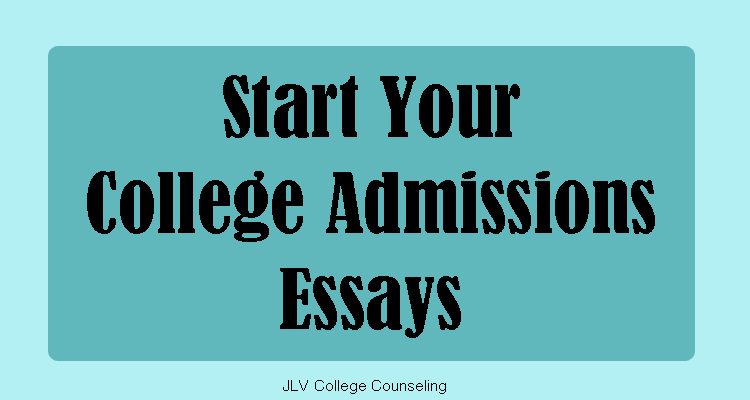 Tips For Rising Seniors    Start Your College Essays  Jlv  Most Of The Colleges You Are Considering Will Require You To Submit At  Least One Essay The College Essay Is Probably The Most Important Part Of  The