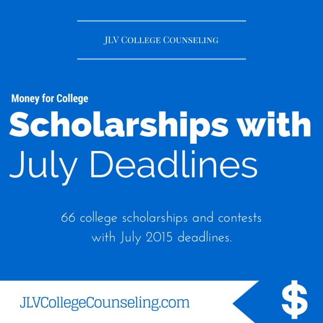 JLV College Counseling Blog | 66 Scholarships with July 2015 deadlines