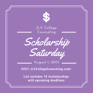 Scholarship Saturday - August 1, 2015 | 18 college scholarships and contest with upcoming deadlines. JLV College Counseling Blog