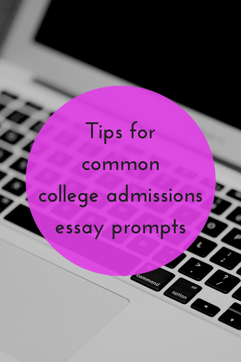 tips for common college admissions essay prompts