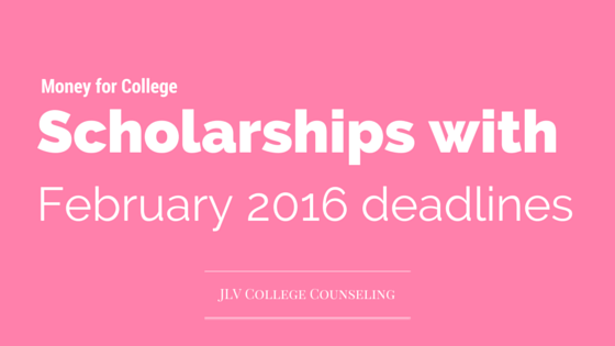 Scholarships with February 2016 deadlines | 100 #college #scholarships and #contests with February 2016 deadlines | JLV College Counseling Blog