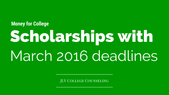 Scholarships with March 2016 deadlines | 130 #College #Scholarships and #Contests with March 2016 deadlines | JLV College Counseling Blog