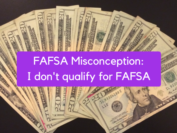 "FAFSA Misconception - ""I don't qualify for FAFSA"" 