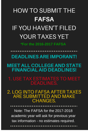 How to Submit the FAFSA if you haven't filed your taxes yet | JLV College Counseling Blog