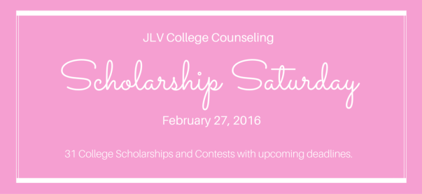 Scholarship Saturday - February 27, 2016 | 31 #College #Scholarships and #Contests with upcoming deadlines | JLV College Counseling Blog