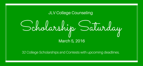 Scholarship Saturday - March 5, 2016 | 32 #College #Scholarships and #Contests with upcoming deadlines | JLV College Counseling Blog