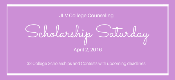 Scholarship Saturday - April 2, 2016 | 33 #College #Scholarships and #Contests with upcoming deadlines | JLV College Counseling Blog