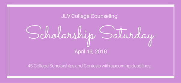 Scholarship Saturday - April 16, 2016 | 45 #College #Scholarships and #Contests with upcoming deadlines | JLV College Counseling Blog