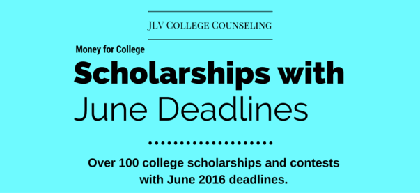 Scholarships with June 2016 deadlines | JLV College Counseling Blog