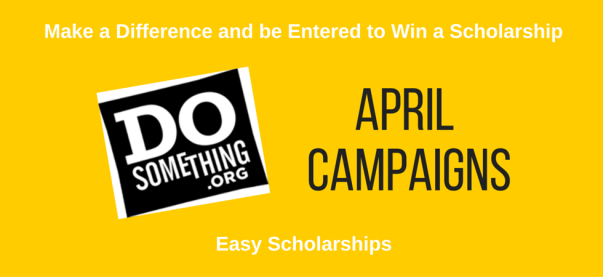Easy Scholarships from DoSomething with April 2016 deadlines | JLV College Counseling Blog