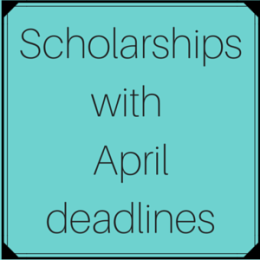 Scholarships with April deadlines