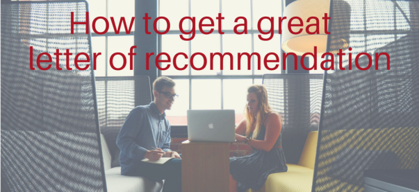 How to get a great letter of recommendation | JLV College Counseling Blog