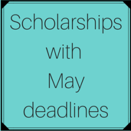 Scholarships with May deadlines