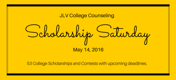 Scholarship Saturday - May 14, 2016 | 53 #College #Scholarships and #Contests with upcoming deadlines. | JLV College Counseling Blog