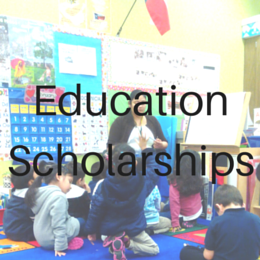 Scholarships for students studying to be teachers and/or to work in education.