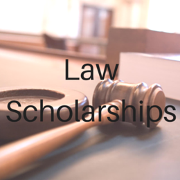 Scholarships for students studying Law or preparing to go to Law School.