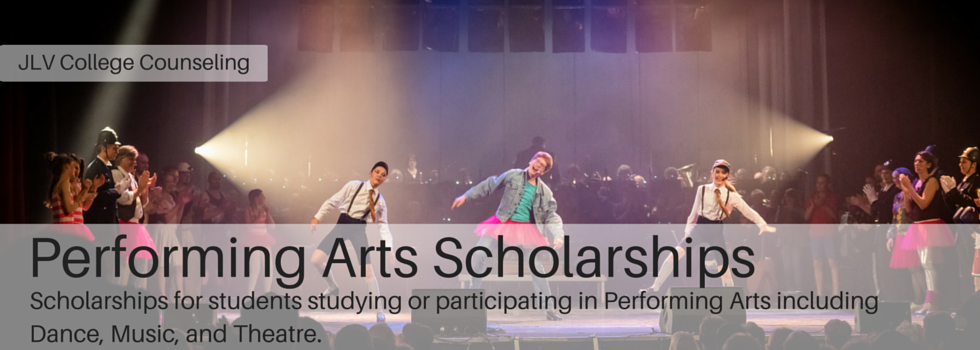Performing Arts Scholarships | JLV College Counseling
