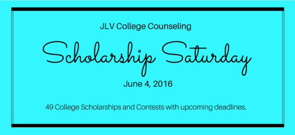 Scholarship Saturday - June 4, 2016 | 49 #College #Scholarships and #Contests with upcoming deadlines | JLV College Counseling Blog
