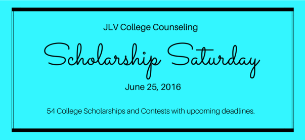 Scholarship Saturday - June 25, 2016 | 54 #College #Scholarships and #Contests with upcoming deadlines | JLV College Counseling Blog