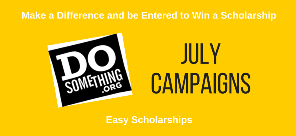 Easy Scholarships from DoSomething with July Deadlines | JLV College Counseling