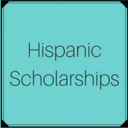 Scholarships for Hispanic or Latino students