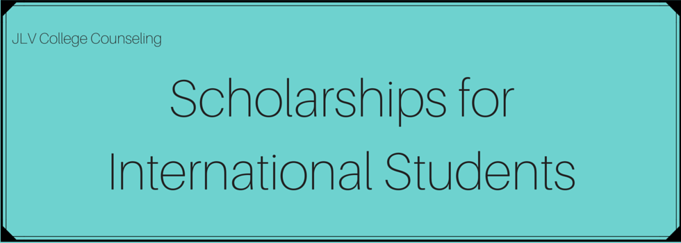Scholarships for International Students | JLV College Counseling