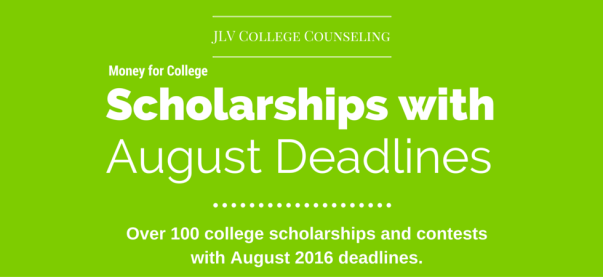 Scholarships with August 2016 deadlines | JLV College Counseling Blog