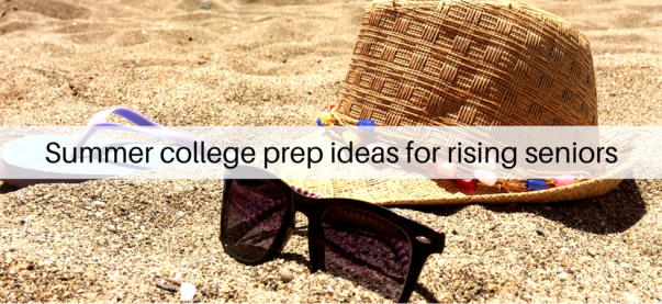 Summer college prep ideas for rising seniors