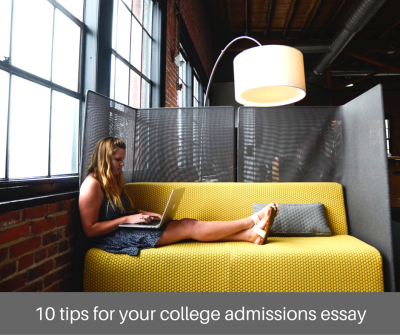 10 tips for your college admissions essay | JLV College Counseling Blog