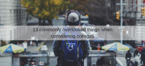 13 commonly overlooked things when considering colleges | JLV College Counseling Blog