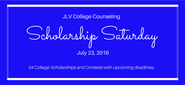 Scholarship Saturday - July 23, 2016 | 34 #College #Scholarships and #Contests with upcoming deadlines | JLV College Counseling Blog