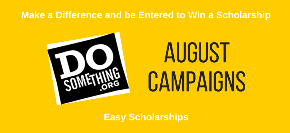 Easy Scholarships from DoSomething with August 2016 deadlines | JLV College Counseling Blog