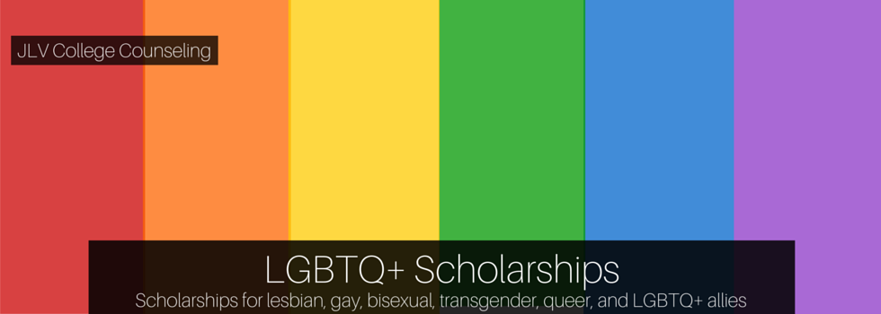 LGBTQ+ Scholarships | JLV College Counseling