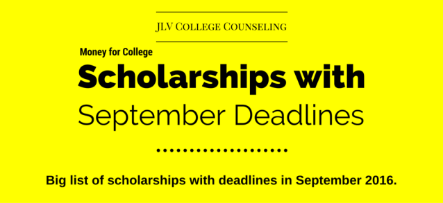 Scholarships with September 2016 deadlines | JLV College Counseling Blog