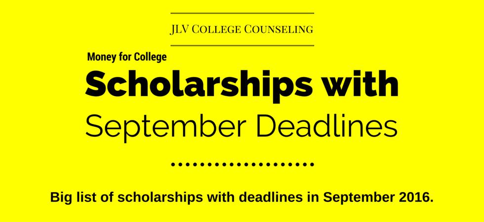 Scholarships with September 2016 deadlines | JLV College Counseling Blog