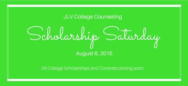 Scholarship Saturday - August 6, 2016 | 34 College Scholarships and Contests closing soon | JLV College Counseling Blog