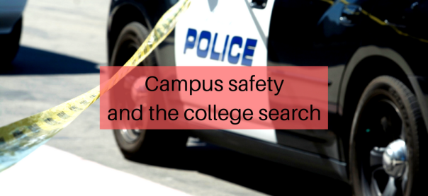 Campus safety and the college search | JLV College Counseling