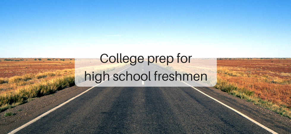 College prep for high school freshmen | JLV College Counseling Blog