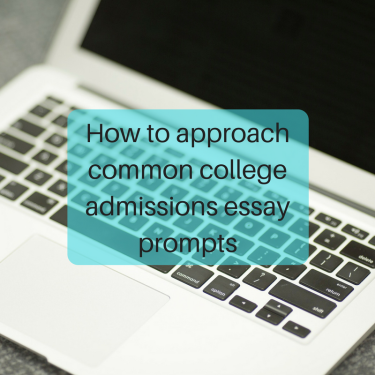 How to approach common college admissions essay prompts | JLV College Counseling Blog