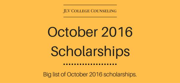 October 2016 Scholarships | JLV College Counseling Blog