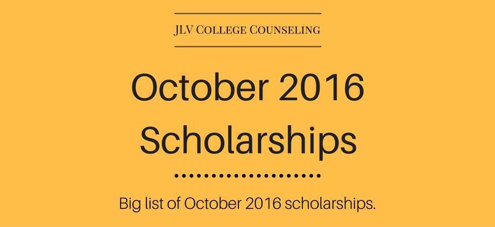 October 2016 Scholarships | JLV College Counseling Blog