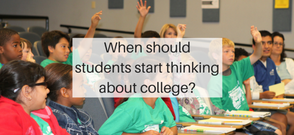 When should students start thinking about college? | JLV College Counseling Blog
