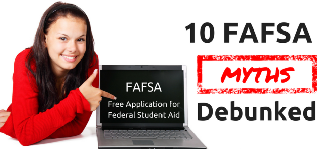 10 FAFSA Myths Debunked | JLV College Counseling Blog