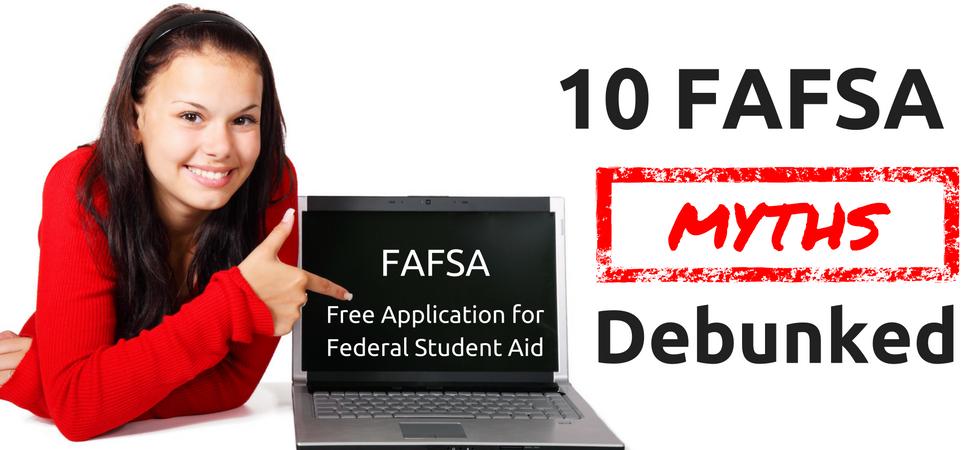 10 FAFSA Myths Debunked | JLV College Counseling Blog
