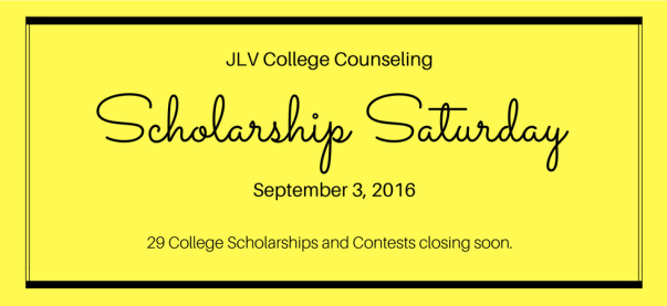 Scholarship Saturday - September 3, 2016 | 29 College Scholarships and Contests | JLV College Counseling Blog