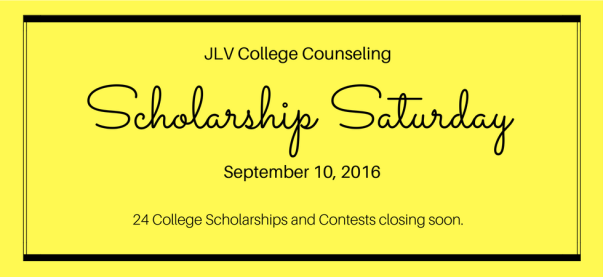 Scholarship Saturday - September 10, 2016 | 24 College Scholarships and Contests closing soon | JLV College Counseling Blog