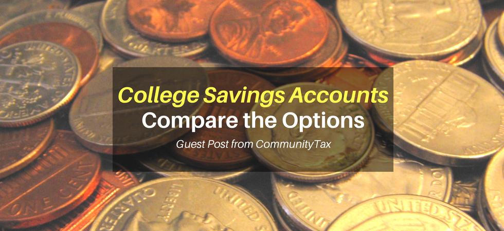 College Savings Accounts - Compare the Options | Guest post from CommunityTax | JLV College Counseling Blog