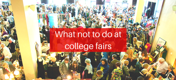 What not to do at college fairs | JLV College Counseling Blog