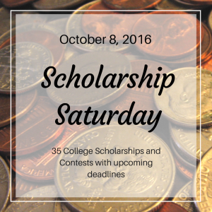 Scholarship Saturday - October 8, 2016 | 35 College Scholarships and Contests closing soon | JLV College Counseling Blog